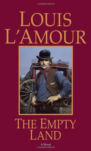Louis L'amour The Empty Land Revised