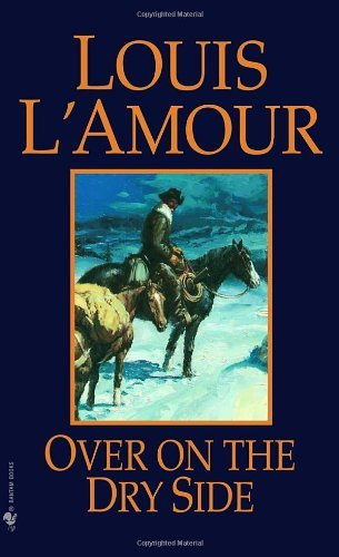 Louis L'amour Over On The Dry Side