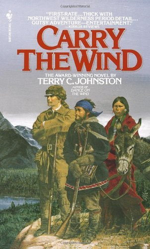 Terry C. Johnston Carry The Wind