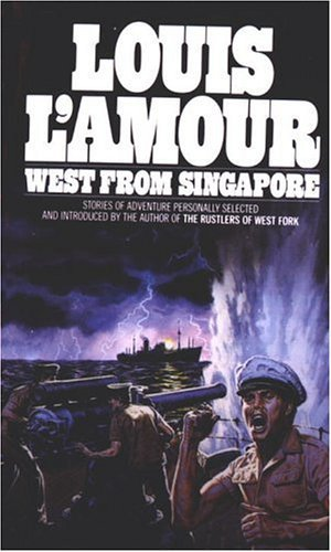 Louis L'amour West From Singapore Revised