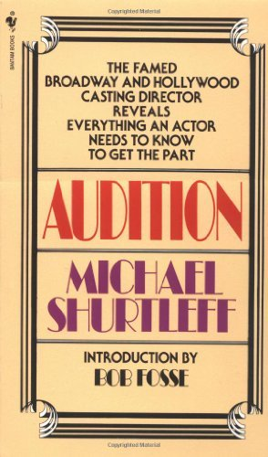 Michael Shurtleff Audition Everything An Actor Needs To Know To Get The Part