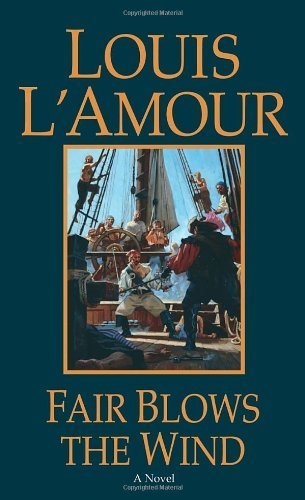 Louis L'amour Fair Blows The Wind Revised