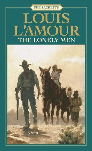 Louis L'amour The Lonely Men The Sacketts Revised