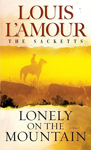 Louis L'amour Lonely On The Mountain The Sacketts Revised