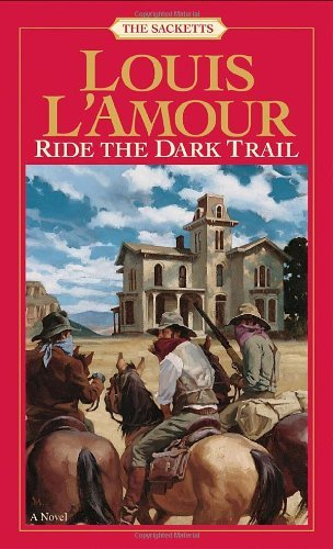 Louis L'amour Ride The Dark Trail The Sacketts Revised