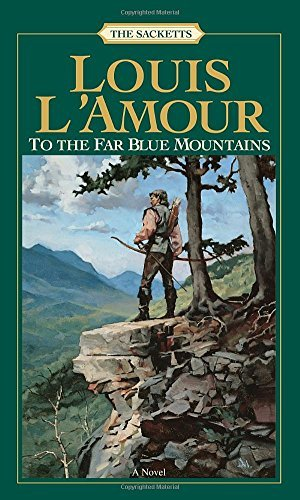 Louis L'amour To The Far Blue Mountains The Sacketts Revised