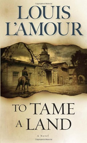 Louis L'amour To Tame A Land