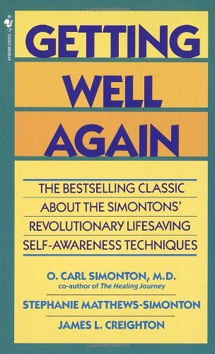 Carl Simonton Getting Well Again The Bestselling Classic About The Simontons' Revo