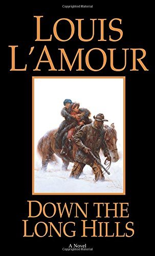 Louis L'amour Down The Long Hills Revised