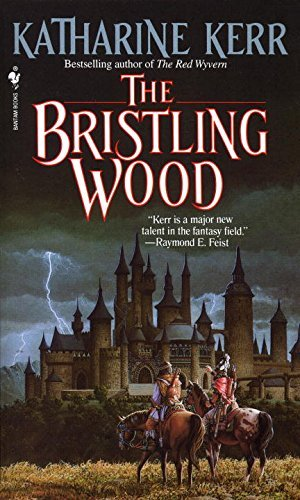 Katharine Kerr The Bristling Wood