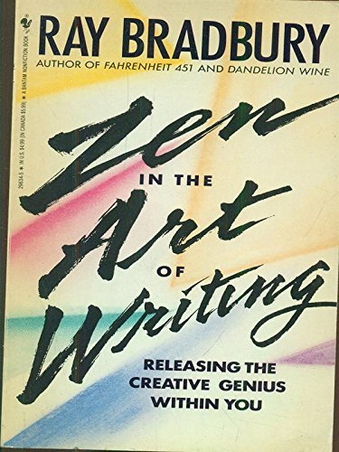 Ray Bradbury Zen In The Art Of Writing