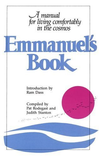 Pat Rodegast Emmanuel's Book A Manual For Living Comfortably In The Cosmos Bantam