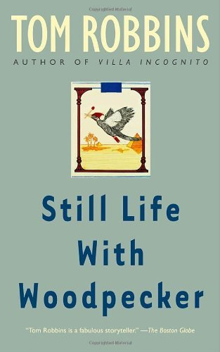 Tom Robbins Still Life With Woodpecker Reissue