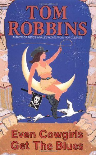 Tom Robbins Even Cowgirls Get The Blues