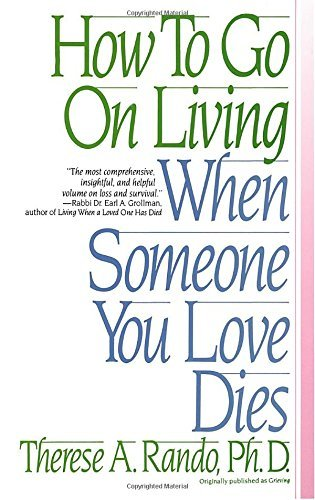 Therese A. Rando How To Go On Living When Someone You Love Dies