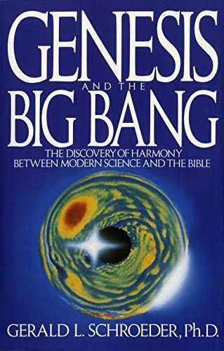 Gerald Schroeder Genesis And The Big Bang Theory The Discovery Of Harmony Between Modern Science A