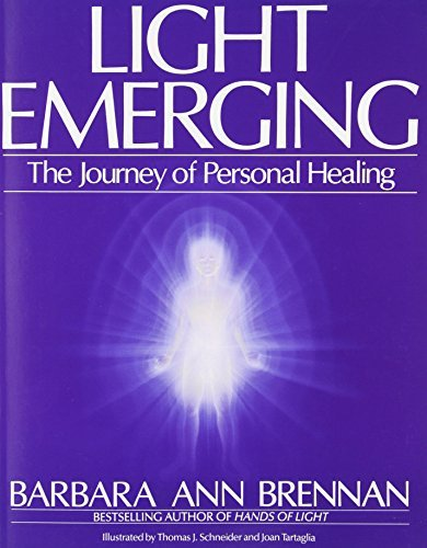 Barbara Brennan Light Emerging The Journey Of Personal Healing