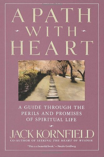 Jack Kornfield A Path With Heart A Guide Through The Perils And Promises Of Spirit