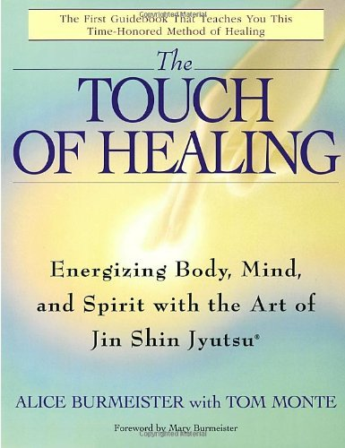 Alice Burmeister The Touch Of Healing Energizing The Body Mind And Spirit With Jin Sh