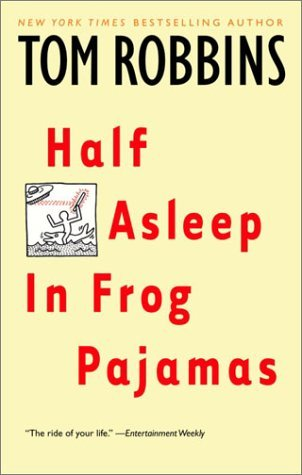 Tom Robbins Half Asleep In Frog Pajamas