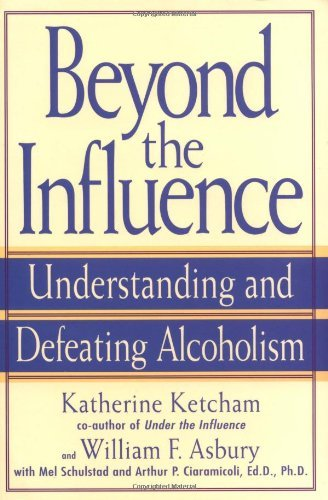 Katherine Ketcham Beyond The Influence Understanding And Defeating Alcoholism 0002 Edition;revised