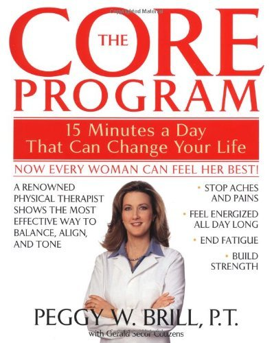 Peggy Brill The Core Program Fifteen Minutes A Day That Can Change Your Life