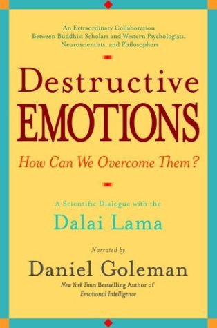 Daniel Goleman Destructive Emotions A Scientific Dialogue With The Dalai Lama