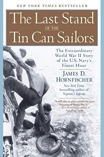 James D. Hornfischer The Last Stand Of The Tin Can Sailors The Extraordinary World War Ii Story Of The U.S. Revised