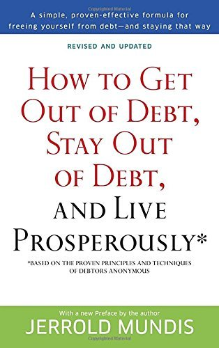 Jerrold Mundis How To Get Out Of Debt Stay Out Of Debt And Live Based On The Proven Principles And Techniques Of