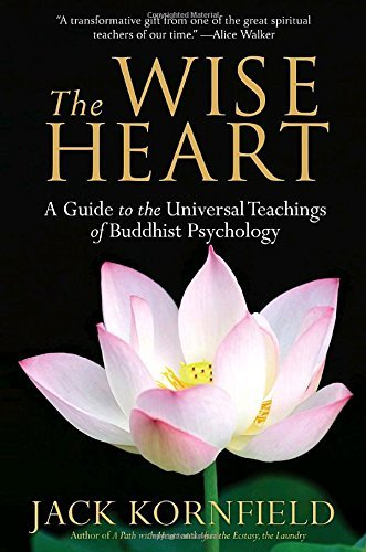 Jack Kornfield The Wise Heart A Guide To The Universal Teachings Of Buddhist Ps