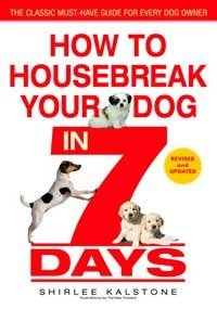 Shirlee Kalstone How To Housebreak Your Dog In 7 Days (revised) Revised