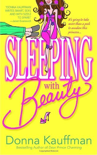 Donna Kauffman Sleeping With Beauty