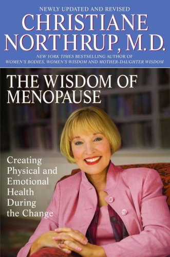 Christiane Northrup Wisdom Of Menopause The Creating Physical And Emotional Health During The