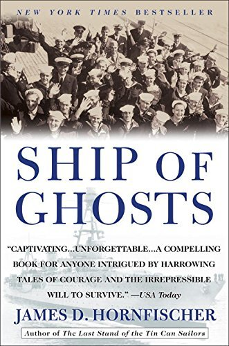 James D. Hornfischer Ship Of Ghosts The Story Of The Uss Houston Fdr's Legendary Los