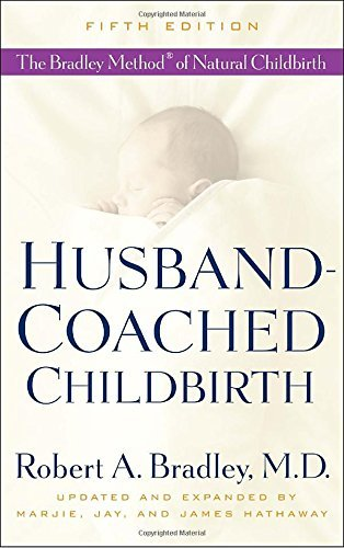 Robert A. Bradley Husband Coached Childbirth The Bradley Method Of Natural Childbirth 0005 Edition;