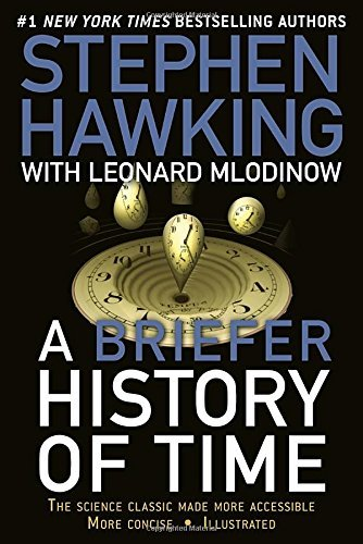 Stephen Hawking A Briefer History Of Time The Science Classic Made More Accessible
