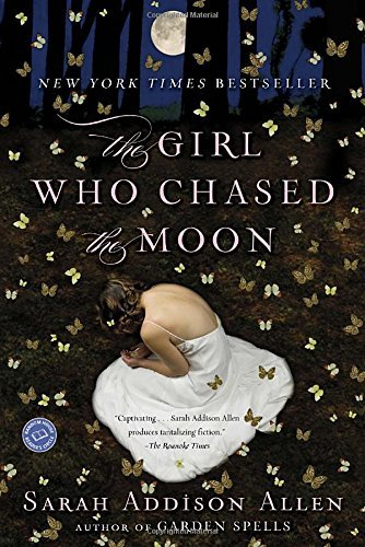 Sarah Addison Allen The Girl Who Chased The Moon