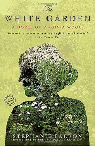 Stephanie Barron The White Garden A Novel Of Virginia Woolf