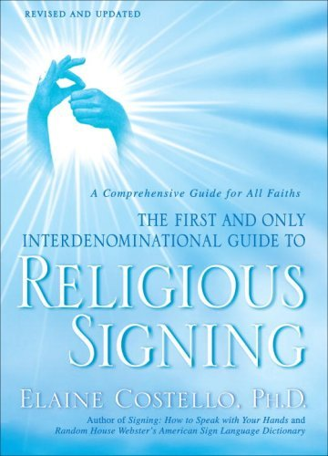 Elaine Costello Religious Signing A Comprehensive Guide For All Faiths Revised Update