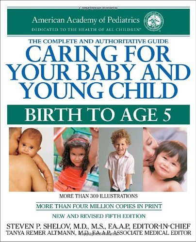 Steven P. Shelov Caring For Your Baby And Young Child Birth To Age 5 0005 Edition;new Revised