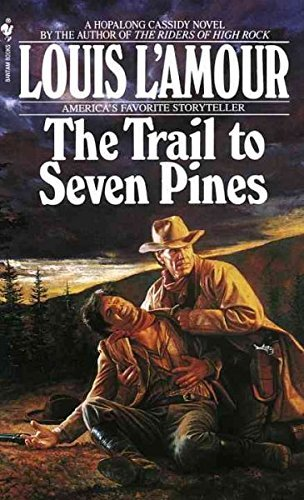 Louis L'amour The Trail To Seven Pines Revised