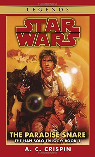 A. C. Crispin The Paradise Snare Star Wars Legends (the Han Solo Trilogy)