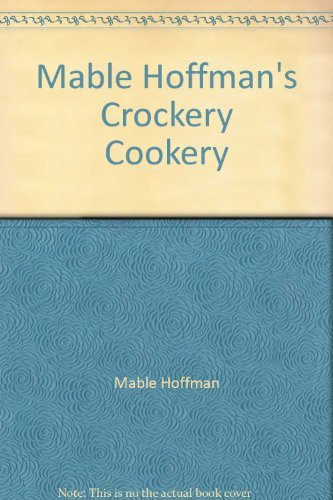 Mable Hoffman Crockery Cookery Revised