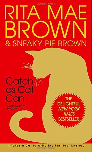 Rita Mae Brown Catch As Cat Can