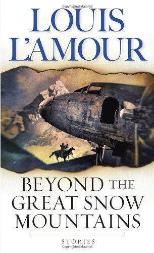 Louis L'amour Beyond The Great Snow Mountains