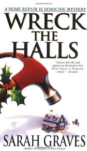 Sarah Graves Wreck The Halls A Home Repair Is Homicide Mystery