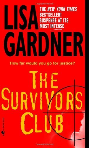 Lisa Gardner The Survivors Club A Thriller
