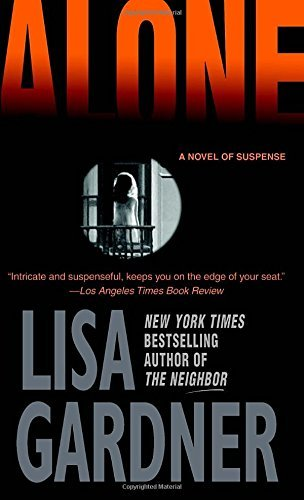 Lisa Gardner Alone A Detective D. D. Warren Novel