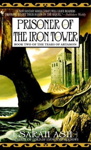Sarah Ash Prisoner Of The Iron Tower Book Two Of The Tears Of Artamon