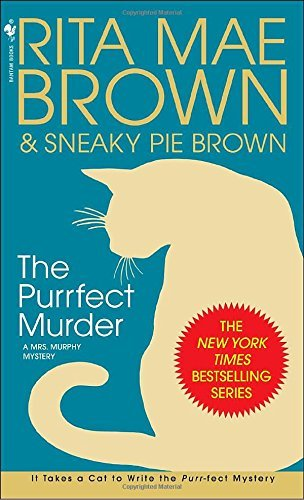 Rita Mae Brown The Purrfect Murder